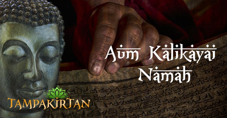 Aum Kalikayai Namah