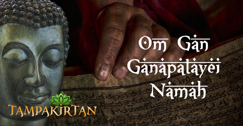 Mantra: Om Gan Ganapatayei Namah
